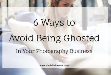 6 Ways to Avoid Being Ghosted in Your Photography Business